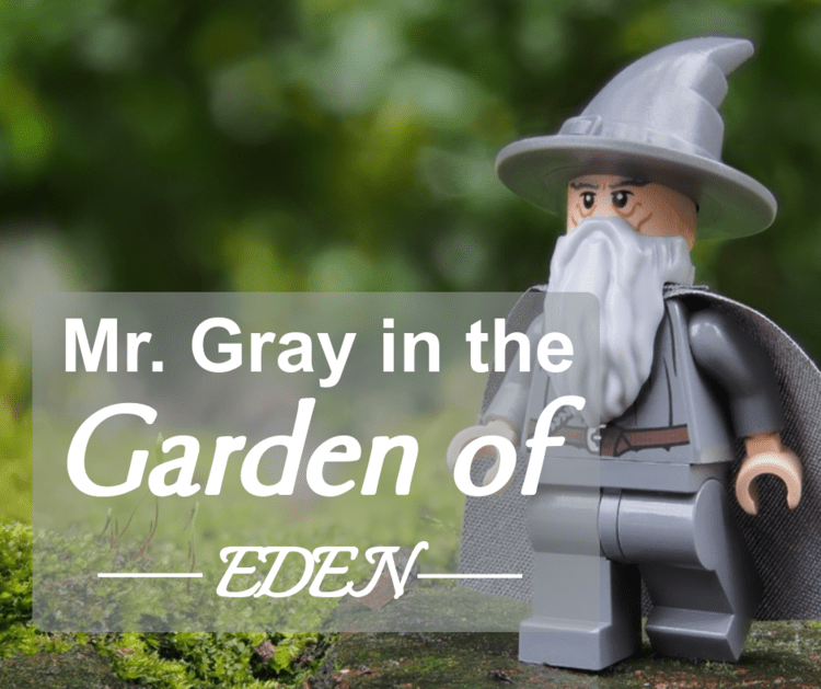 Mr. Gray in the Garden of Eden